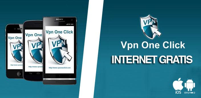 vpn one click internet gratis