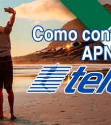 Cómo configurar APN Telcel México 3G y 4G