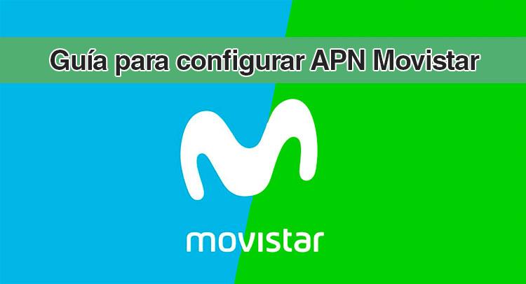 guía para configurar APN de Movistar